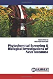Phytochemical Screening & Biological Investigations of Ficus racemosa