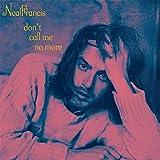 Don't Call Me No More