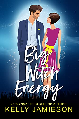 Big Witch Energy: A found witch paranormal romance by [Kelly Jamieson]