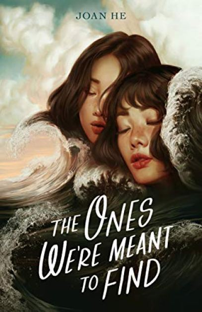 The Ones We're Meant to Find by [Joan He]