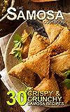 The Samosa Cookbook: 30 Crispy and Crunchy Samosa Recipes...