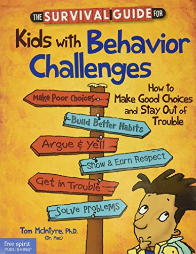 The Survival Guide for Kids With Behavior Challenges: How to...