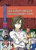 Les aventures de Huckleberry Finn (Les Classiques en Manga)