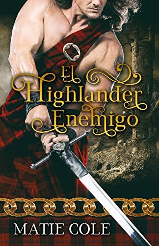 El Highlander Enemigo: Una novela de romance histórico escocés