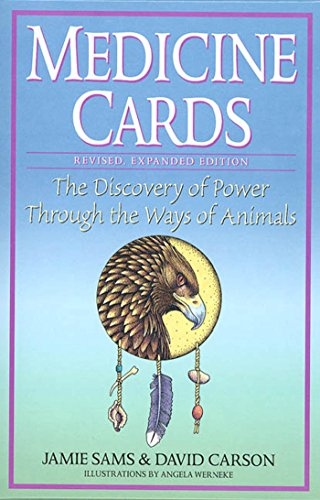 Medicine Cards: The Discovery of Power Through the Ways of...