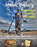 Metal Inquiry: The Metal Detecting Books- An Expert Guide To Finding all Kinds Of Treasure: Best Metal Detectors, Brands, detecting Tips, and Buying Guide.