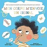 MON CORPS M'ENVOIE UN SIGNAL: Aider les enfants à reconnaître leurs émotions et à...