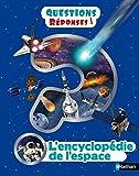 L'encyclopédie de l'espace - Questions/réponses - Dès 7 ans