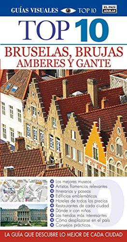 Bruselas, Brujas, Amberes y Gante (Guías Top 10)