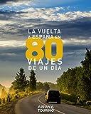 La vuelta a España en 80 viajes de un día (Guías Singulares)