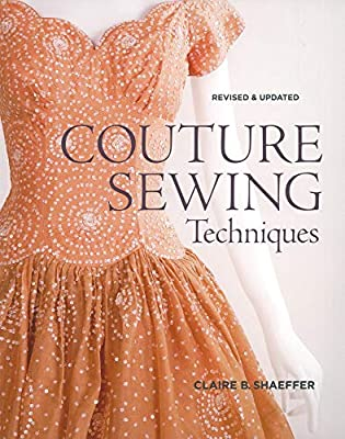 Taunton Press Couture Sewing Techniques Book Taunton Press Couture Sewing Techniques Book- If you can sew, you can sew couture. Very few techniques are difficult, but they require time, patience, and practice. This book describes couture techniques a...