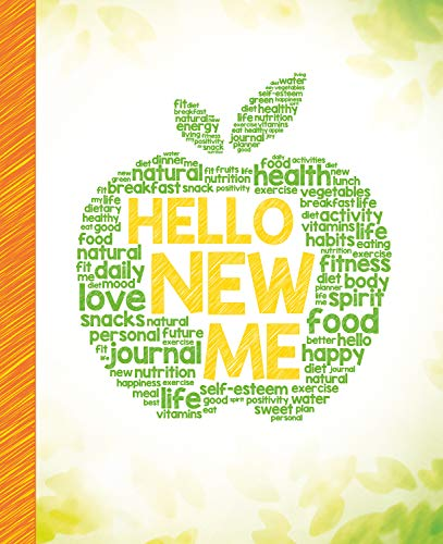 Hello New Me: A Daily Food and Exercise Journal to Help You Become the Best Version of Yourself, (90 Days Meal and Activity Tracker) 1