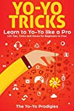 Yo-Yo Tricks: Learn to Yoyo Like A Pro: 125 Cool and Fun Tricks - For Basic to Pro