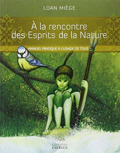 À la rencontre des Esprits de la Nature (Le livre)