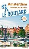 Guide du Routard Amsterdam et ses environs 2020: Rotterdam, Delft et La...