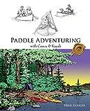 Paddle Adventuring With Canoe & Kayak