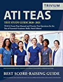 ATI TEAS Test Study Guide 2020-2021: TEAS 6 Exam Prep Manual and Practice Test Questions for the Test of Essential Academic Skills, Sixth Edition