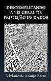 Descomplicando a Lei Geral de Proteção de Dados (Portuguese Edition)