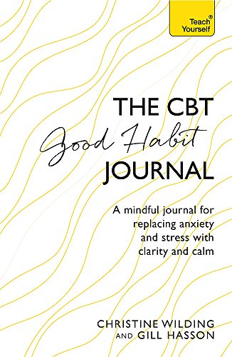 Capstone Good Habit Journal: A mindful journal for replacing anxiety and stress with clarity and calm