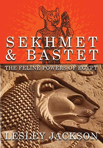 Sekhmet & Bastet: The Feline Powers of Egypt