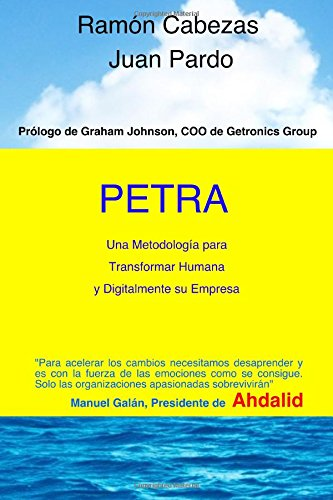 PETRA: Transformacion Humana y Digital de una Empresa