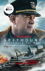 Greyhound. Battaglia sui mari di [C.S. Forester]