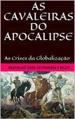 THE KNIGHTS OF THE APOCALYPSE: The Crisis of Globalization