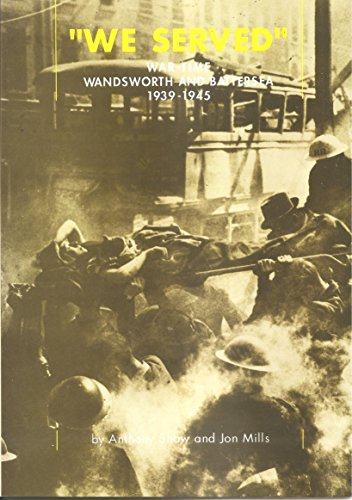 """We served"": War time Wandsworth and Battersea 1939-1945"