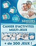 Cahier d'activités multi-jeux pour sénior - Stimulez votre cerveau et votre mémoire...