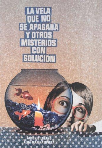 La vela que no se apagaba y otros misterios con solución (ILUSTRADOS)