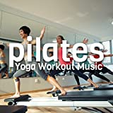 Pilates Yoga Workout Music 2018 - Power Pilates Music Hits, Workout Training Compilation