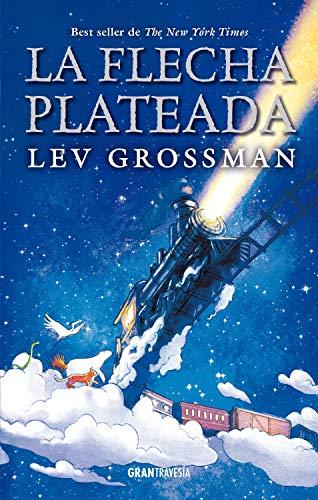 La Flecha Plateada de Lev Grossman