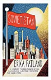 Sovietistan: A Journey Through Turkmenistan, Kazakhstan, Tajikistan,...