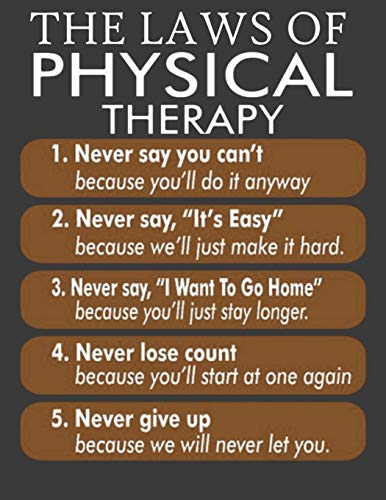 The Laws of Physical Therapy: Physical therapist notebook. Physical therapist gifts for men women. 8.5 x 11 size 120 Lined Pages physical therapist journal. Funny physical therapist gift ideas