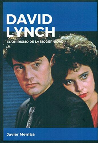 David Lynch. El onirismo de la modernidad (Directores de cine)