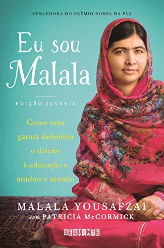 Soy Malala (Edición Juvenil): Cómo una niña defendió el derecho a la educación y cambió el mundo
