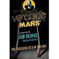 Veronica Mars: An Original Mystery by Rob Thomas - The Thousand-Dollar Tan Line