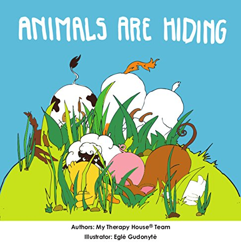 Animals are Hiding (My Therapy House...
