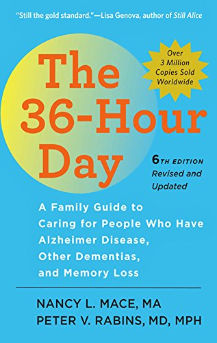 The 36-Hour Day: A Family Guide to Caring for People Who...