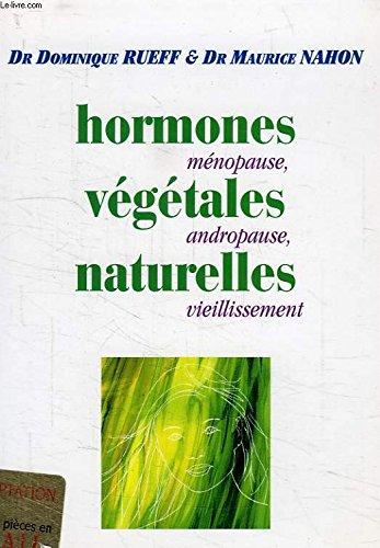 Hormones végétales naturelles: Ménopause, andropause, vieillissement