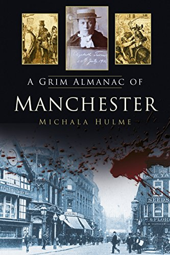 A Grim Almanac of Manchester (Grim Almanacs) Kindle eBook