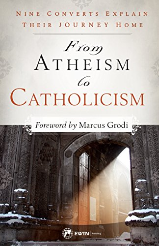 From Atheism to Catholicism by [Marcus Grodi, Brandon McGinley]