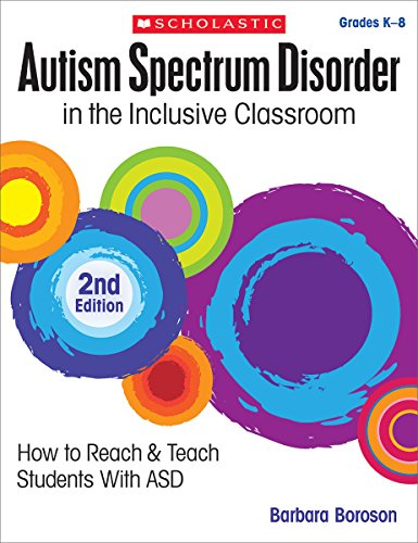Autism Spectrum Disorder in the Inclusive Classroom, 2nd...