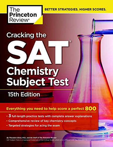 Cracking the SAT Chemistry Subject Test, 15th Edition (College Test Preparation)