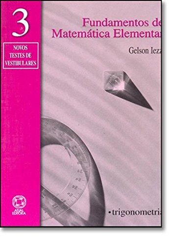 Fundamentos De Matemática Elementar. Trigonometria - Volume 3