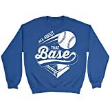 All About That Base Softball Awesome Ideas Crewneck Sweatshirt