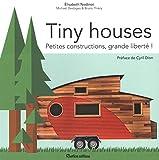 Tiny Houses : petites constructions, grande liberté !