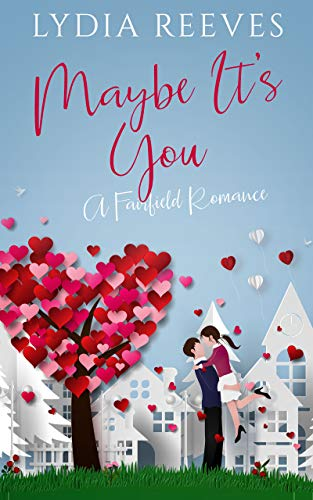 Maybe It's You (Fairfield Romances Book 1) Kindle Edition