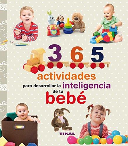 365 actividades para desarrollar la inteligencia de tu bebé (Embarazo y primeros años)