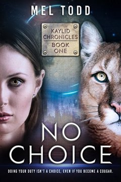 No Choice (Kaylid Chronicles Book 1) by [Mel Todd]
